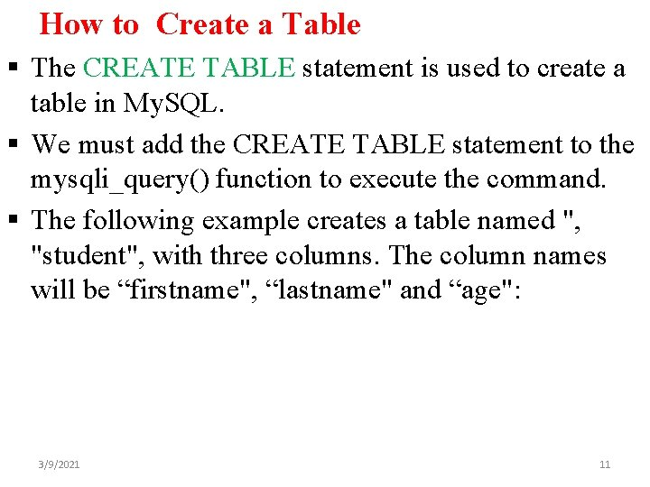 How to Create a Table § The CREATE TABLE statement is used to