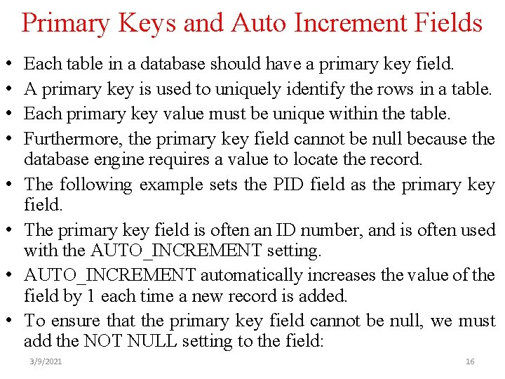 Primary Keys and Auto Increment Fields • • Each table in a database should