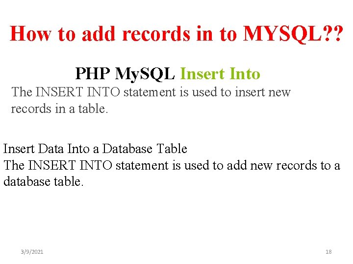 How to add records in to MYSQL? ? PHP My. SQL Insert Into The