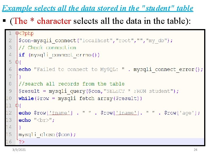"""Example selects all the data stored in the """"student"""" table § (The * character"""