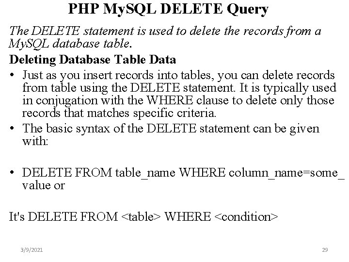 PHP My. SQL DELETE Query The DELETE statement is used to delete the records