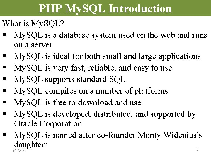 PHP My. SQL Introduction What is My. SQL? § My. SQL is a database