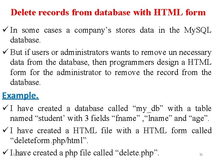 Delete records from database with HTML form ü In some cases a company's stores