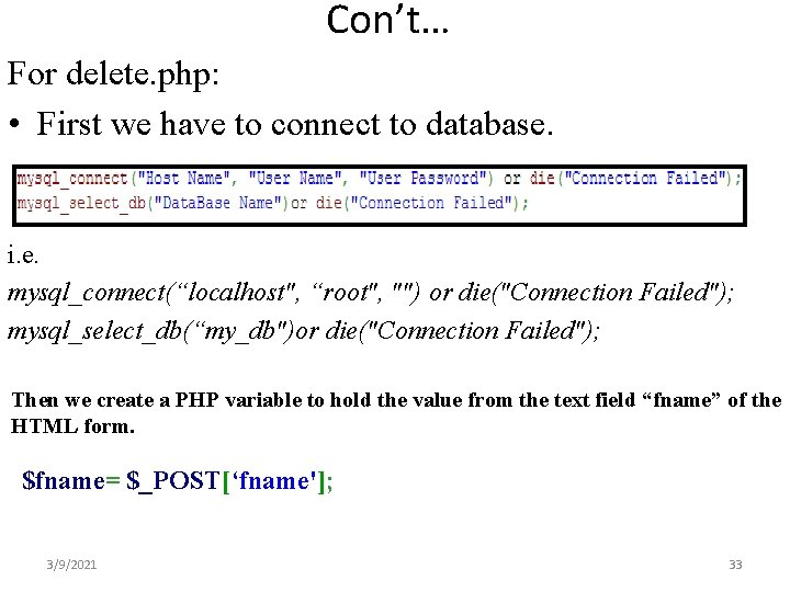 Con't… For delete. php: • First we have to connect to database. i. e.