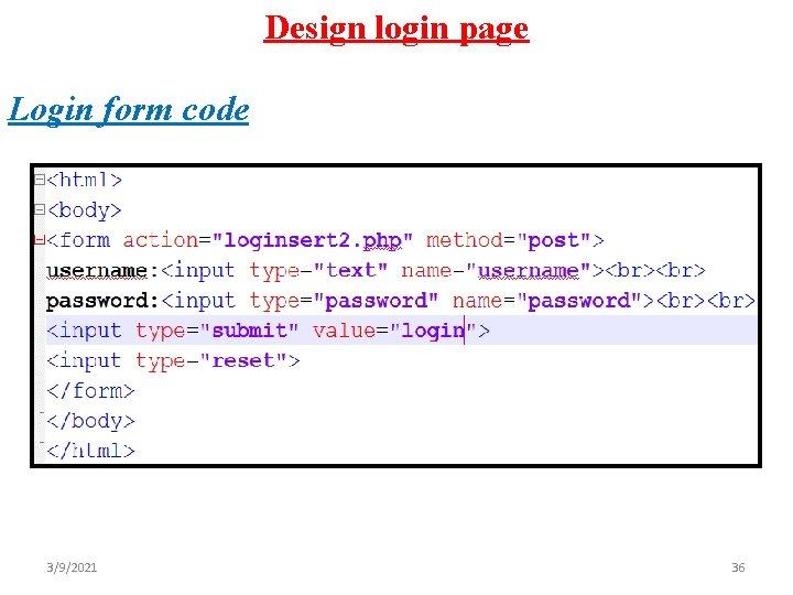 Design login page Login form code > 3/9/2021 36
