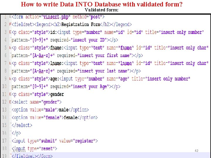 How to write Data INTO Database with validated form? Validated form: 3/9/2021 42