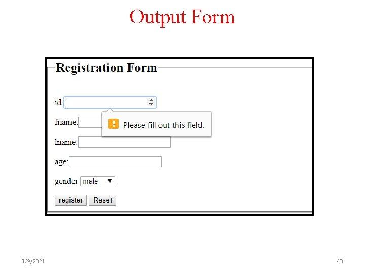 Output Form 3/9/2021 43