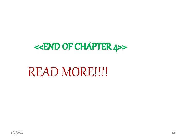 <<END OF CHAPTER 4>> READ MORE!!!! 3/9/2021 52