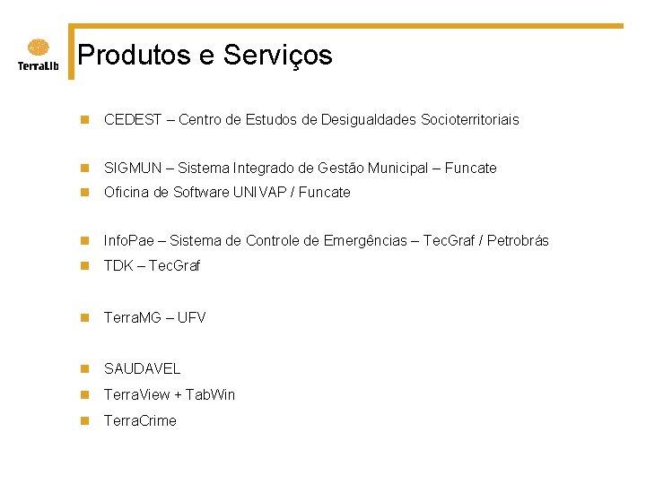 Produtos e Serviços n CEDEST – Centro de Estudos de Desigualdades Socioterritoriais n SIGMUN