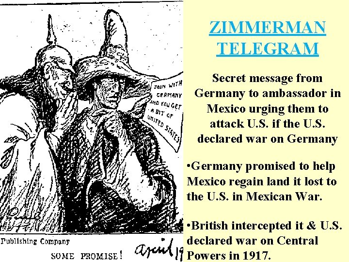 ZIMMERMAN TELEGRAM Secret message from Germany to ambassador in Mexico urging them to attack