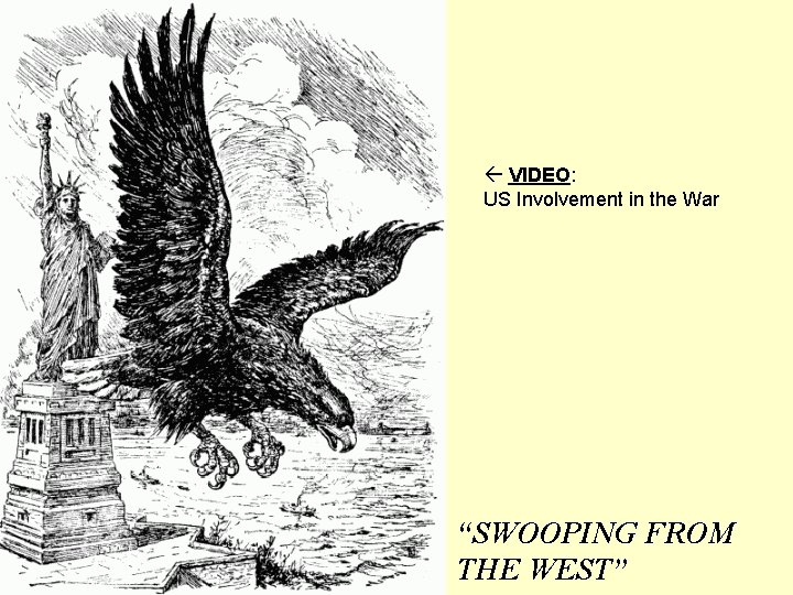 """ß VIDEO: US Involvement in the War """"SWOOPING FROM THE WEST"""""""
