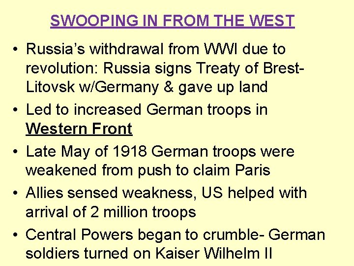 SWOOPING IN FROM THE WEST • Russia's withdrawal from WWI due to revolution: Russia
