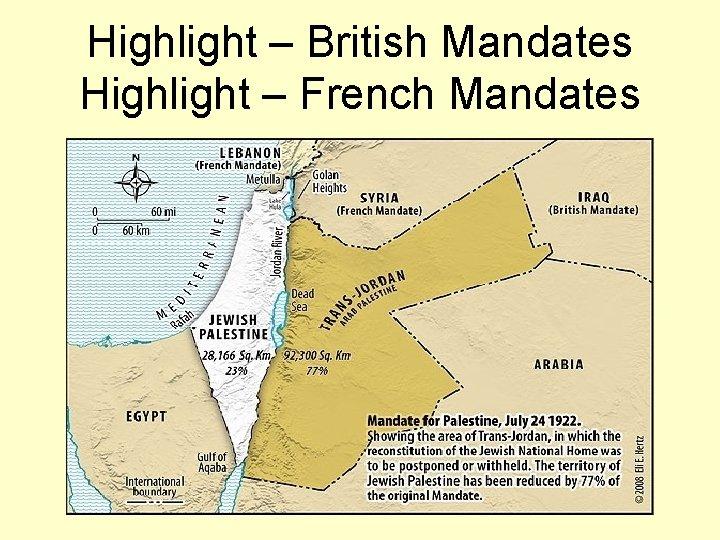 Highlight – British Mandates Highlight – French Mandates