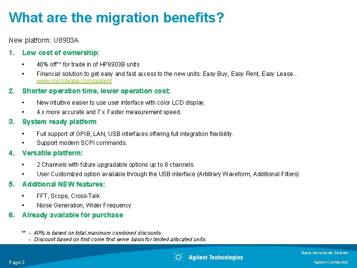 What are the migration benefits? New platform: U 8903 A 1. Low cost of