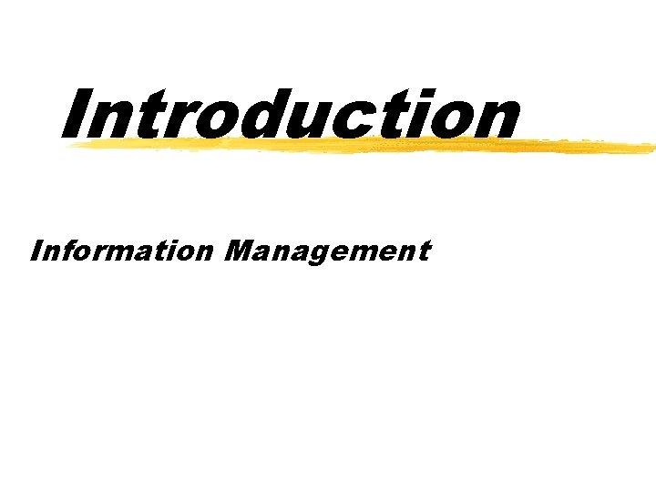 Introduction Information Management