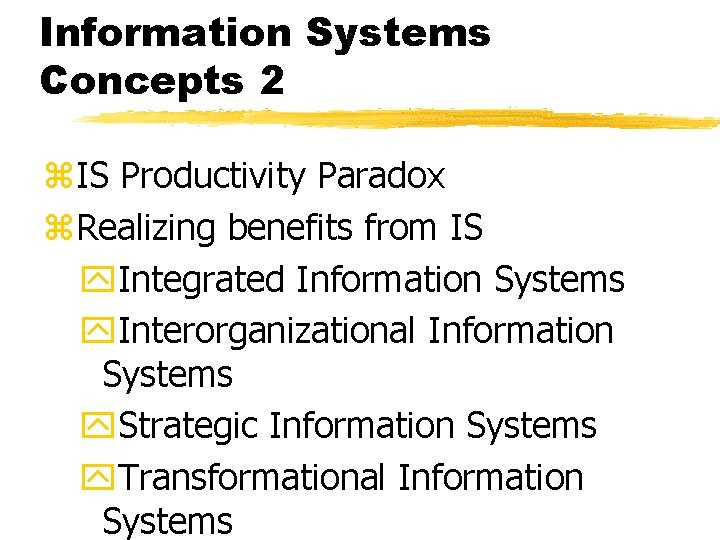 Information Systems Concepts 2 z. IS Productivity Paradox z. Realizing benefits from IS y.