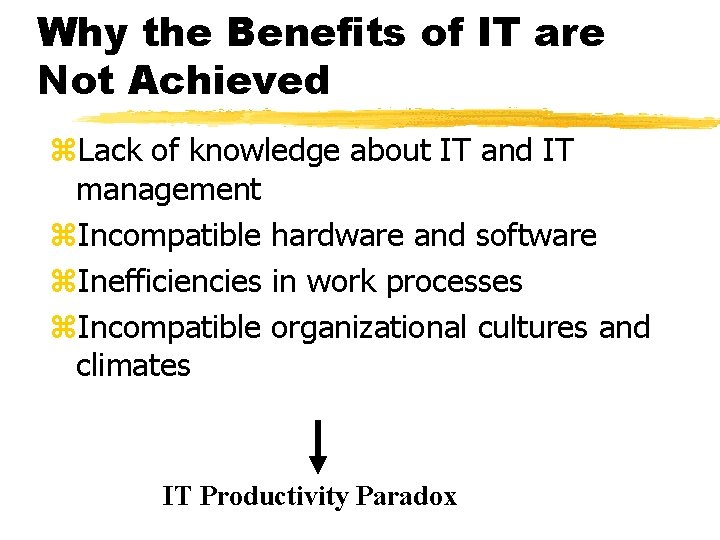 Why the Benefits of IT are Not Achieved z. Lack of knowledge about IT
