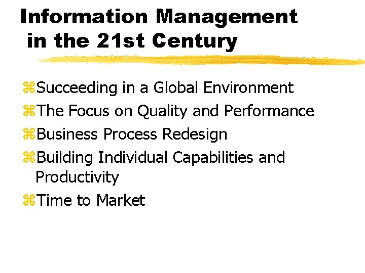 Information Management in the 21 st Century z. Succeeding in a Global Environment z.