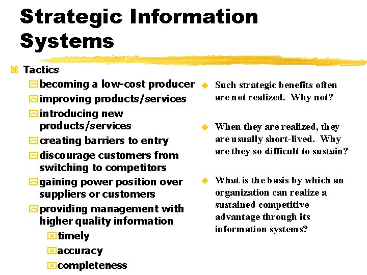 Strategic Information Systems z Tactics y becoming a low-cost producer y improving products/services y