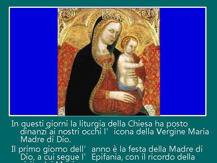 In questi giorni la liturgia della Chiesa ha posto dinanzi ai nostri occhi l'icona