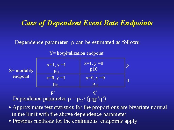 Case of Dependent Event Rate Endpoints Dependence parameter can be estimated as follows: Y=