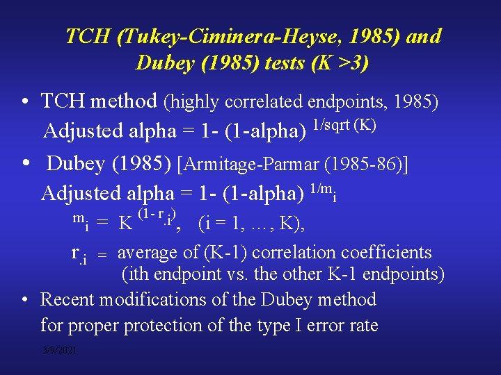 TCH (Tukey-Ciminera-Heyse, 1985) and Dubey (1985) tests (K >3) • TCH method (highly correlated