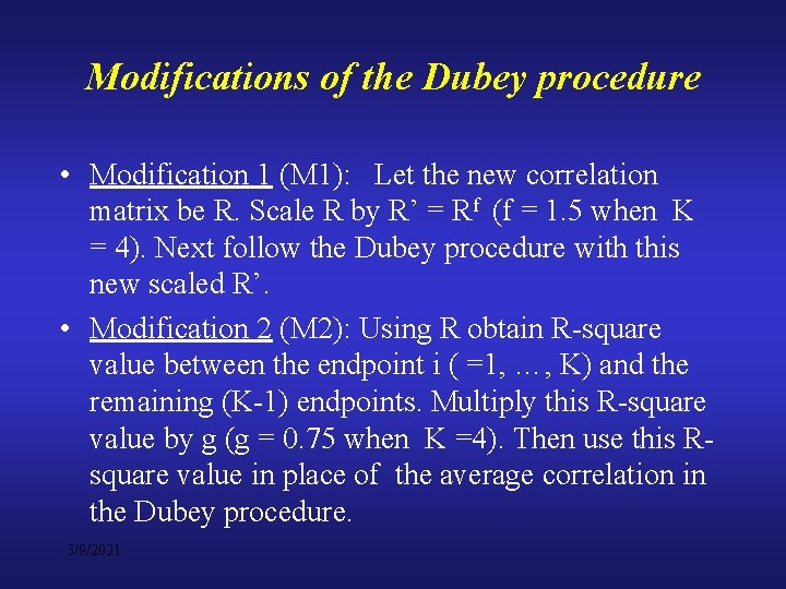 Modifications of the Dubey procedure • Modification 1 (M 1): Let the new correlation
