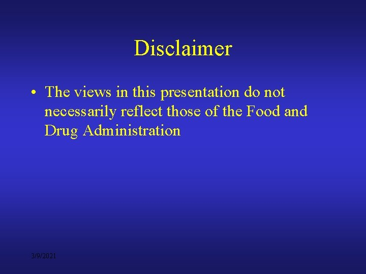 Disclaimer • The views in this presentation do not necessarily reflect those of the