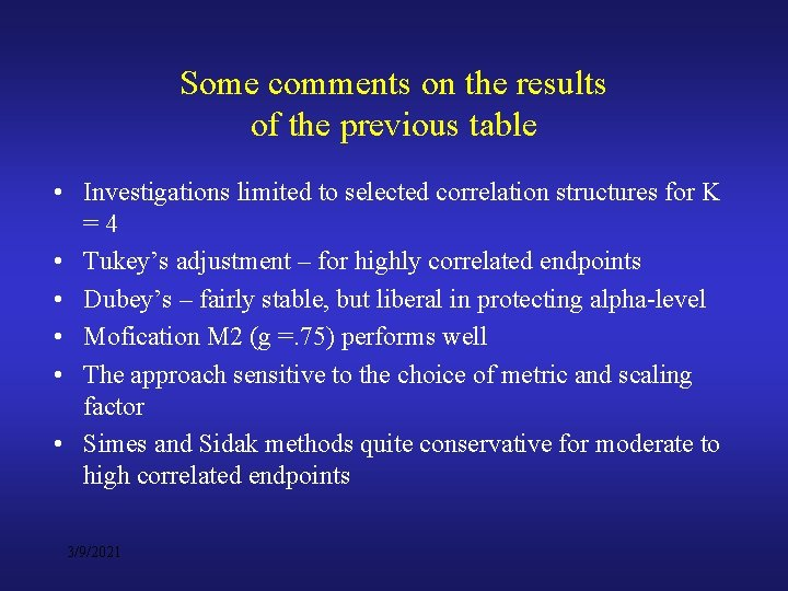 Some comments on the results of the previous table • Investigations limited to selected