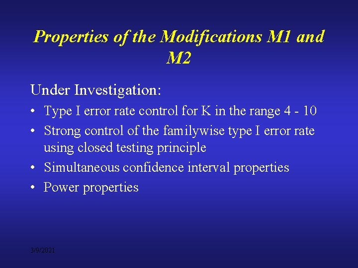 Properties of the Modifications M 1 and M 2 Under Investigation: • Type I