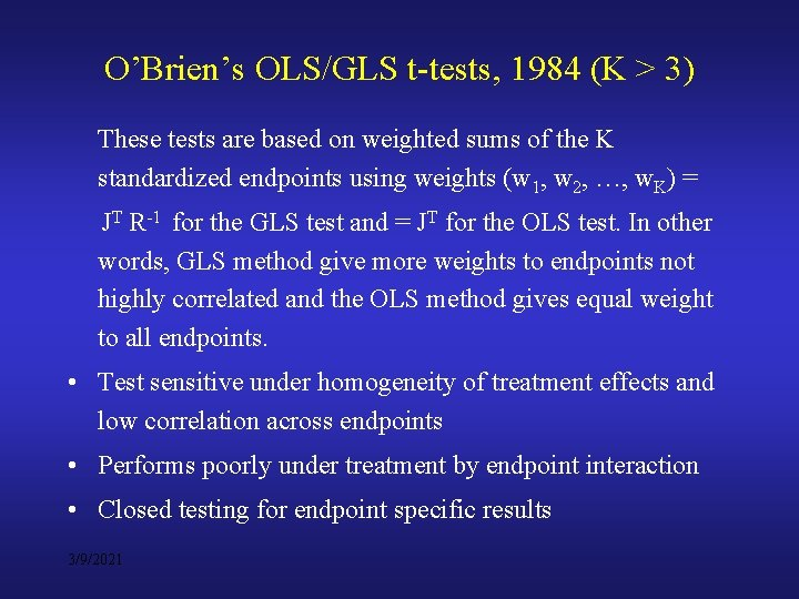 O'Brien's OLS/GLS t-tests, 1984 (K > 3) These tests are based on weighted sums