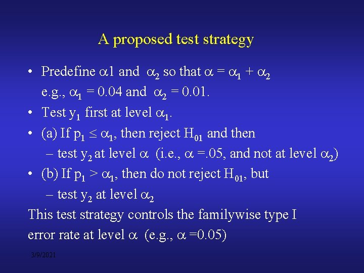 A proposed test strategy • Predefine 1 and 2 so that = 1 +