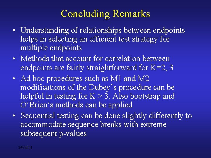 Concluding Remarks • Understanding of relationships between endpoints helps in selecting an efficient test