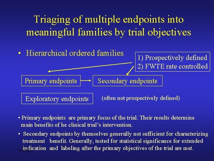 Triaging of multiple endpoints into meaningful families by trial objectives • Hierarchical ordered families