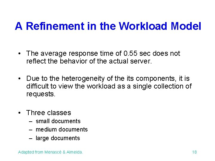 A Refinement in the Workload Model • The average response time of 0. 55