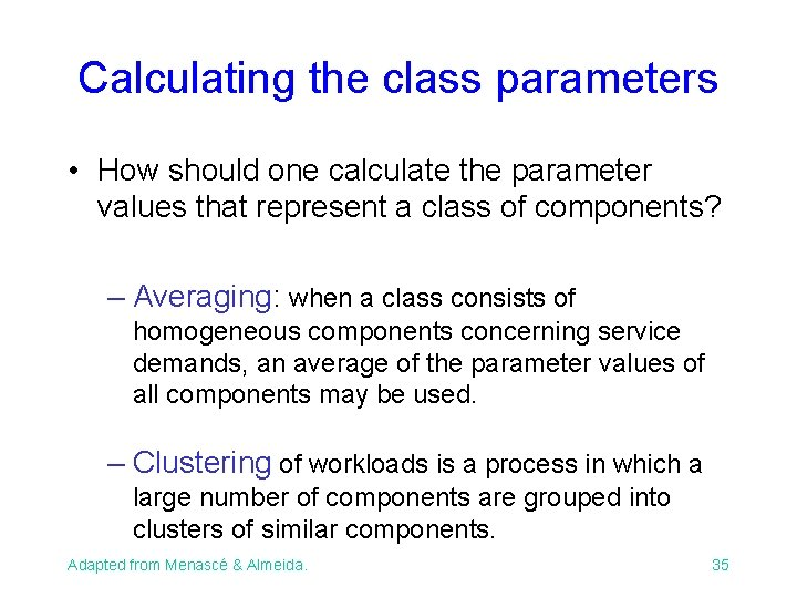 Calculating the class parameters • How should one calculate the parameter values that represent