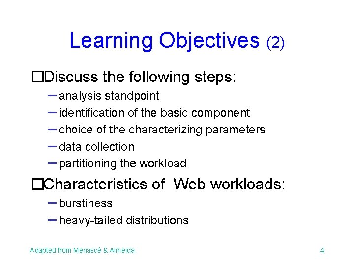 Learning Objectives (2) �Discuss the following steps: – analysis standpoint – identification of the