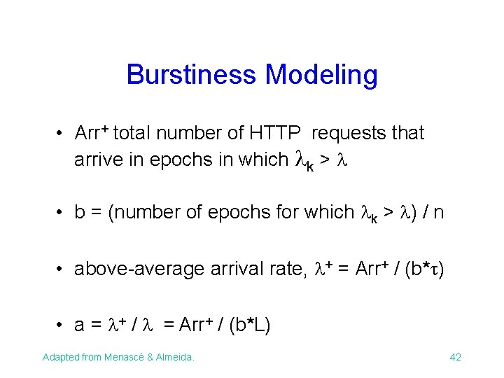 Burstiness Modeling • Arr+ total number of HTTP requests that arrive in epochs in