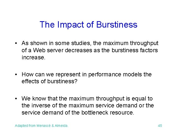The Impact of Burstiness • As shown in some studies, the maximum throughput of