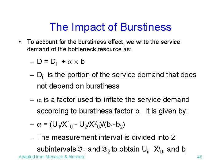 The Impact of Burstiness • To account for the burstiness effect, we write the