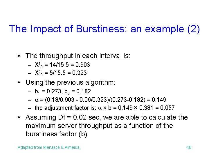 The Impact of Burstiness: an example (2) • The throughput in each interval is: