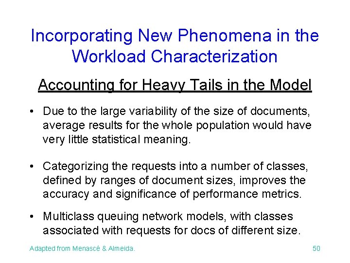 Incorporating New Phenomena in the Workload Characterization Accounting for Heavy Tails in the Model