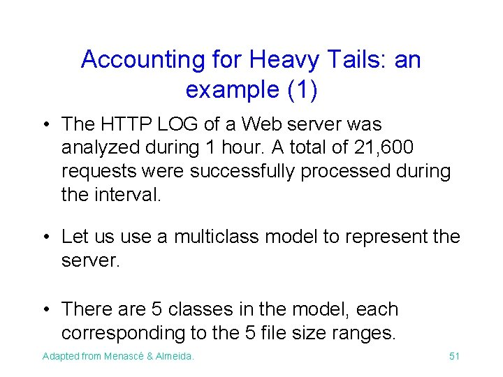 Accounting for Heavy Tails: an example (1) • The HTTP LOG of a Web