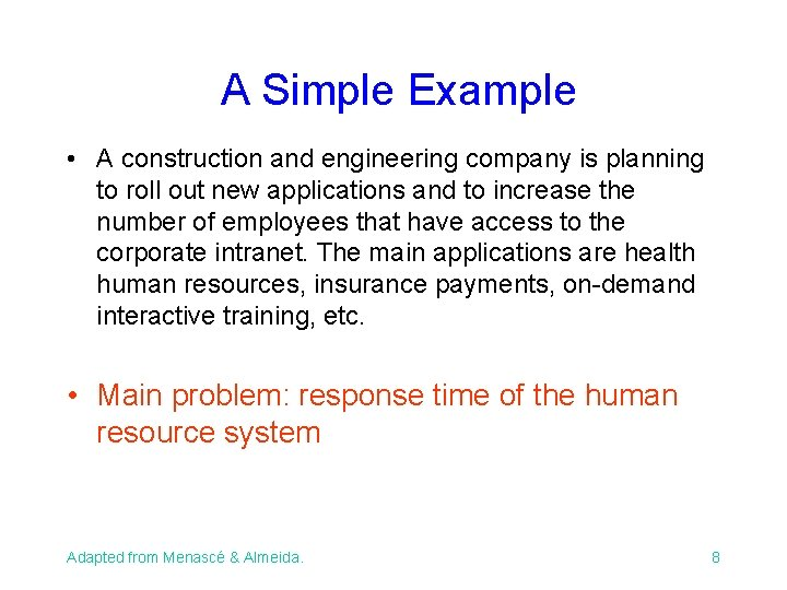 A Simple Example • A construction and engineering company is planning to roll out