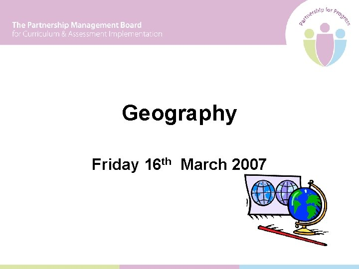Geography Friday 16 th March 2007