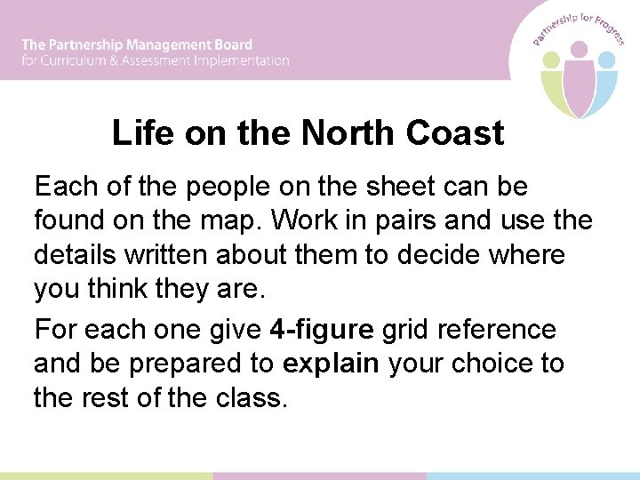 Life on the North Coast Each of the people on the sheet can be
