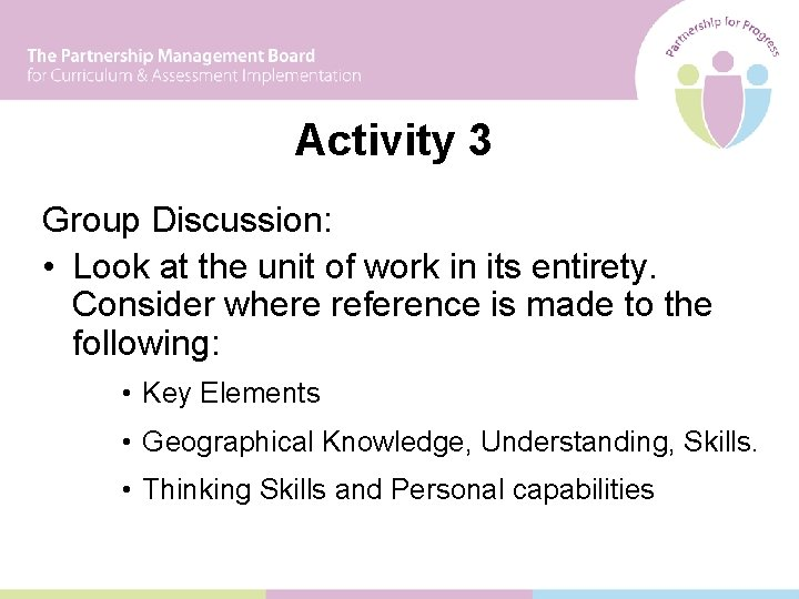 Activity 3 Group Discussion: • Look at the unit of work in its entirety.