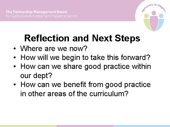 Reflection and Next Steps • Where are we now? • How will we begin