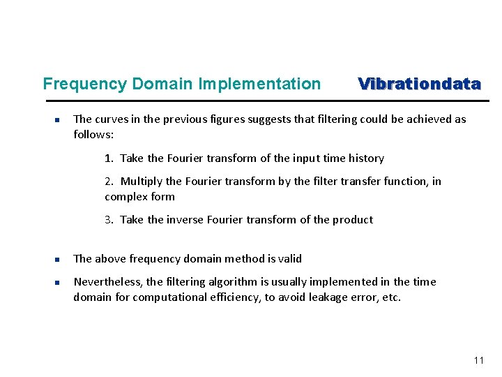 Frequency Domain Implementation n Vibrationdata The curves in the previous figures suggests that filtering