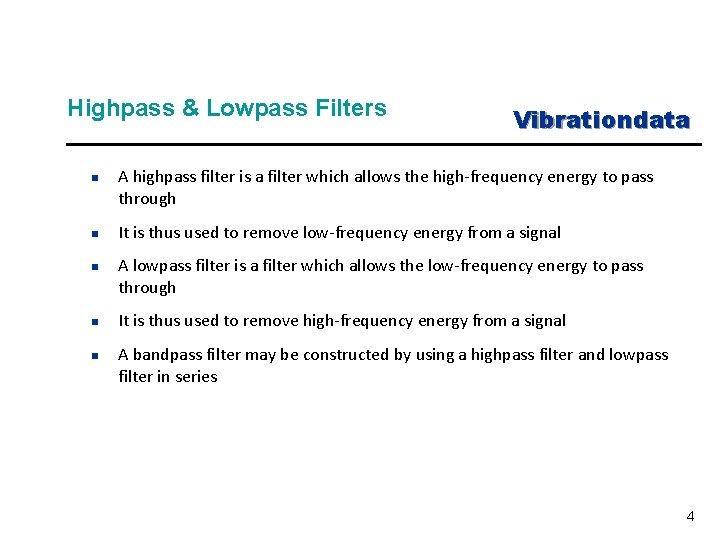 Highpass & Lowpass Filters n n n Vibrationdata A highpass filter is a filter
